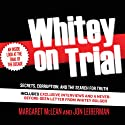 Whitey on Trial: Secrets, Corruption, and the Search for Truth (       UNABRIDGED) by Margaret McLean, Jon Leiberman Narrated by Aaron Lyons