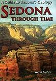 Sedona Through Time: A Guide to Sedona's Geology