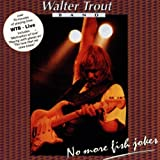 Live, No More Fish Jokes Walter Trout Band