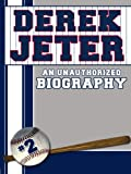 img - for Derek Jeter: An Unauthorized Biography (Baseball Biographies) book / textbook / text book