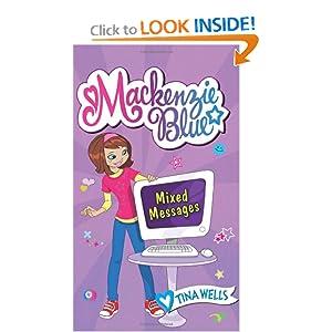 Mackenzie Blue #4: Mixed Messages: Tina Wells