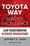 img - for The Toyota Way to Service Excellence: Lean Transformation in Service Organizations book / textbook / text book