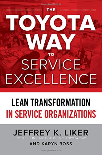 The Toyota Way to Service Excellence: Lean Transformation in Service Organizations (Toyota Way Book compare prices)