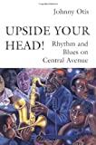 img - for Upside Your Head!: Rhythm and Blues on Central Avenue (Music Culture) book / textbook / text book