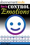 How to Control Emotions: An Essential...