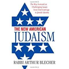 The New American Judaism: The Way Forward on Challenging Issues from Intermarriage to Jewish Identity
