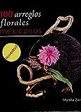 100 ARREGLOS FLORALES MEXICANOS