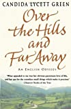 Over The Hills And Far Away by Candida Lycett Green ( 2003 ) Paperback Candida Lycett Green