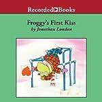 Froggy's First Kiss   Jonathan London