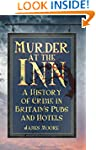 Murder at the Inn: A History of Crime...