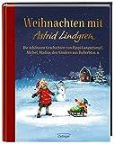 Weihnachten mit Astrid Lindgren: Die sch�nsten Geschichten von Pippi Langstrumpf, Michel, Madita, den Kindern aus Bullerb� u. a.