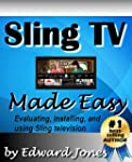 Sling TV Made Easy: A Kindle article...