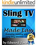 Sling TV Made Easy: A Kindle article on setting up and using Sling Television