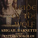 Bride of the Wolf: Canis Clan, Book 1 Audiobook by Abigail Barnette Narrated by Tatiana Sokolov