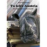 """Tu felix Austria: Die andere Seite der Alpenrepublikvon """"Robert Brettschneider"""""""