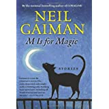 M Is for Magic ~ Neil Gaiman