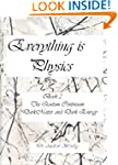 Everything is Physics: Book 2- The qu...