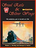 img - for Steel Rails and Silver Wings: The Lindbergh Line to the Birth of TWA book / textbook / text book