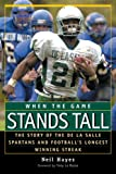 img - for When the Game Stands Tall: The Story of the De La Salle Spartans and Football's Longest Winning Streak book / textbook / text book