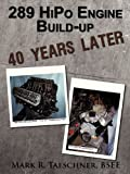 img - for 289 HiPo Engine Build-up 40 Years Later book / textbook / text book