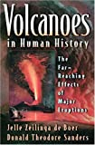Volcanoes in Human History: The Far-Reaching Effects of Major Eruptions. (0691050813) by Jelle Zeilinga de Boer