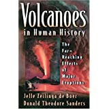 Volcanoes in Human History: The Far-reaching Effects of Major Eruptionsby Jelle Zeilinga De Boer