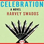 Celebration: A Novel | Harvey Swados