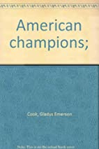 American champions; by Gladys Emerson Cook
