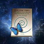 Marine Butterfly: A Wondrous Story, Beyond Our Boundaries of Love | Alexej Bartuli