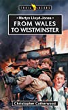 Martyn Lloyd-jones Wales To Westminster (Trail Blazers)