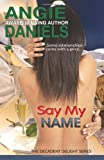 Say My Name (The Decadent Delight Series) (Volume 2)