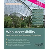 Web Accessibility: Web Standards and Regulatory Complianceby Michael R. Burks
