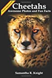 Samantha R. Knight Cheetahs: Awesome Photos and Fun Facts: 2 (A Littel Intro to Animals and Nature)