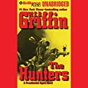 The Hunters: A Presidential Agent Novel Audiobook by W. E. B. Griffin Narrated by Dick Hill