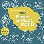 5000 Flower & Plant Motifs (All 5000...
