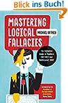 Mastering Logical Fallacies: The Defi...
