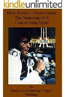 Elvis Presley - Desert Storm: The Shattering Of A Concert Drug Myth!
