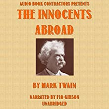 The Innocents Abroad | Livre audio Auteur(s) : Mark Twain Narrateur(s) : Flo Gibson