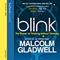 Blink (       UNABRIDGED) by Malcolm Gladwell Narrated by Malcolm Gladwell