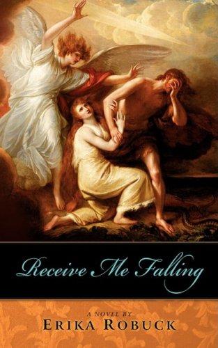 Receive Me Falling Erika Robuck