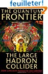The Quantum Frontier - The Large Hadr...