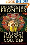The Quantum Frontier: The Large Hadro...