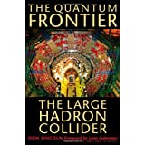 The Quantum Frontier: The Large Hadron Colliderby Don Lincoln