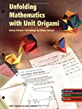 img - for Unfolding Mathematics with Unit Origami book / textbook / text book