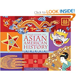A Kid's Guide to Asian American History: More than 70 Activities (A Kid's Guide series) Valerie Petrillo