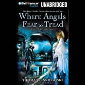 Where Angels Fear to Tread: A Remy Chandler Novel | [Thomas E. Sniegoski]