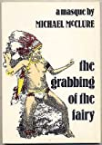 img - for The Grabbing of the Fairy: a masque book / textbook / text book