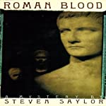 Roman Blood: A Mystery of Ancient Rome (       UNABRIDGED) by Steven Saylor Narrated by Scott Harrison