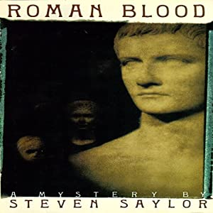 Roman Blood: A Mystery of Ancient Rome | [Steven Saylor]