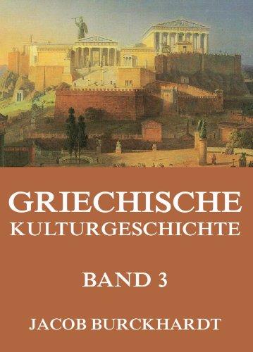 Jacob Burckhardt - Griechische Kulturgeschichte, Band 3